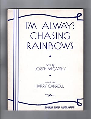 I'm Always Chasing Rainbows - Vintage Joseph McCarthy - Harry Carroll Sheet Music. Robbins Music ...