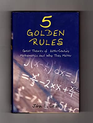 5 Golden Rules: Great Theories of 20th-Century Mathematics and Why They Matter. 1996 First Editio...