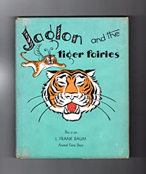 Jaglon and the Tiger Fairies. 1953 First: Baum, L. Frank
