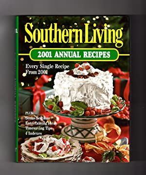Southern Living 2001 Annual Recipes - Every Single Recipe From 2001. First Printing.