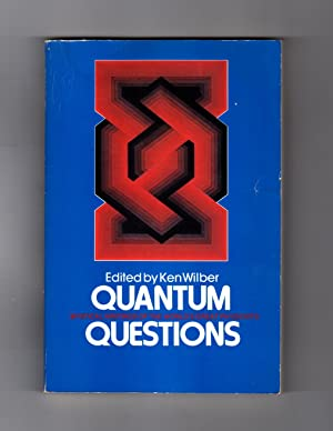 Quantum Questions: Mystical Writings of the World's Greatest Physicists. Werner Heisenberg, Erwin...