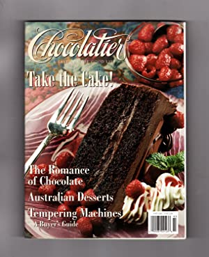 Chocolatier A Taste of the Good Life. March, 1997. The Romance of Chocolate; Australian Desserts;...