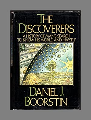 The Discoverers. A History of Man's Search: Boorstin, Daniel J.