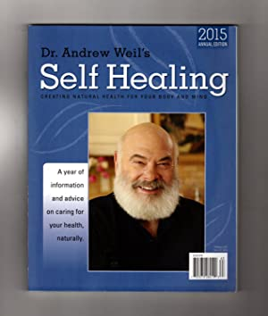 Dr. Andre Weil's Self Healing - 2015 Annual Edition - Creating Natural Health For Your Body and Mind
