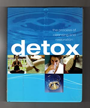 Detox - The Process of Cleansing and Restoring
