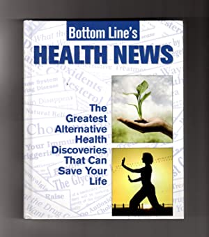 Bottom Line's Health News - First Printing. The Greatest Alternative Health Discoveries That Can ...