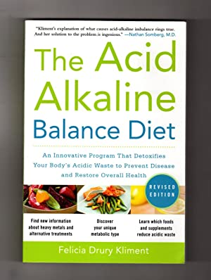 The Acid Alkaline Balance Diet. First Edition, First Printing. An Innovative Program That Detoxif...