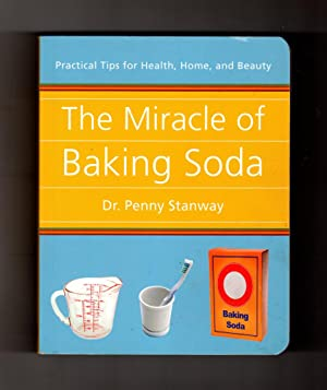 The Miracle of Baking Soda: Practical Tips for Health, Home and Beauty. 2013 Metro First Printing