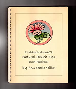 Organic Annie's Natural Health Tips and Recipes
