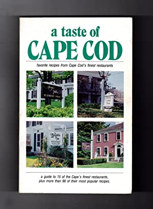 A Taste of Cape Cod - Favorite Recipes from Cape Cod's Finest Restaurants.