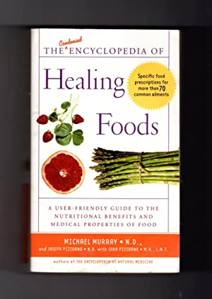 The Condensed Encyclopedia of Healing Foods: First Printing, 2006