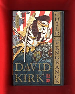 Child of Vengeance. First American, First Printing,: Kirk, David