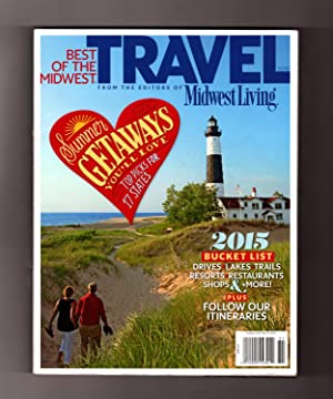 Travel - Best of the Midwest (Midwest Living) - 2015. Illinois, Indiana, Iowa, Kansas, Michigan, ...