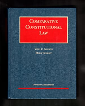 Comparative Constitutional Law (University Casebook Series)