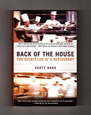 Back of the House - The Secret Life of a Restaurant. First Edition, First Printing