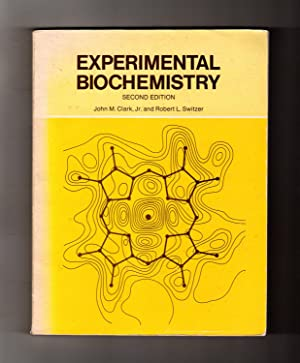 Experimental Biochemistry: John M. Clark,
