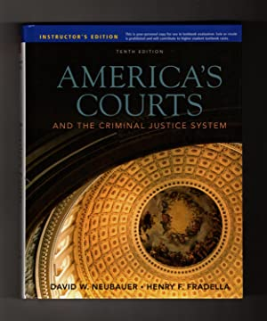 Instructor's Edition- America's Courts and the Criminal Justice System. 2011 Tenth Edition