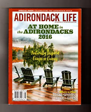 Adirondack Life - Special Issue: Celebrating the Adirondack Style. At Home in the Adirondacks, 2016.