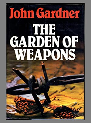 The Garden of Weapons - signed without insciprtion by John Gardner