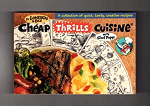 Cheap Thrills Cuisine With Chef Peppi: A Collection of Quick, Tasty, Creative Recipes. First Edit...