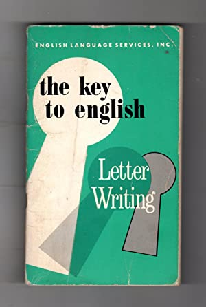 The Key to English Letter Writing. Volume Ten in The Key to English Series. English Language Serv...