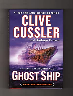 Ghost Ship: A Novel from the NUMA Files - A Kurt Austin Adventure. First Edition, First Printing.