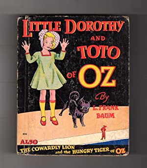 Little Dorothy and Toto of Oz, also: L. Frank Baum