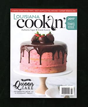 Louisiana Cookin' - Authentic Cajun & Creole Cuisine. May / June, 2017. 2017 Travel Issue. Queen ...