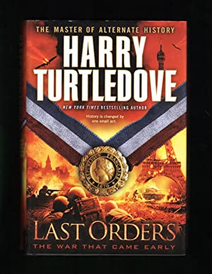 Last Orders: The War That Came Early (Book Six). Stated First Edition and First Printing