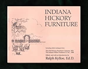 Indiana Hickory Furniture. Including edited catalogues from The Old Hickory Furniture Company, 19...