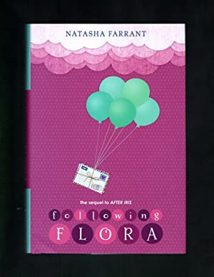 Following Flora - the Sequel to After Iris. First Edition and First Printing