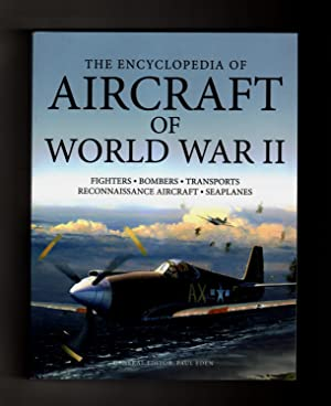 The Encyclopedia of Aircraft of World War II. 2017 First Edition, First Printing Thus. ISBN 97817...