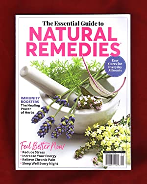 The Essential Guide to Natural Remedies - Easy Cures for Everyday Ailments