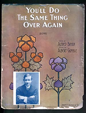 'You'll Do the Same Thing Over Again' Vintage Sheet Music, 1911. Alfred Bryan and Albert Gumble. ...