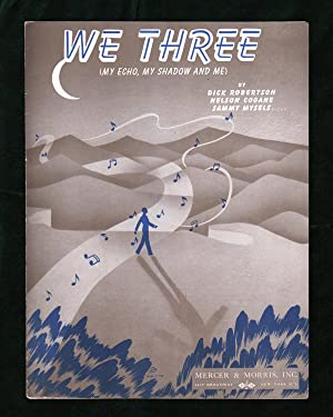 'We Three (My Echo, My Shadow and Me)' Vintage Sheet Music, 1940. Dick Robertson, Nelson Cogane, ...