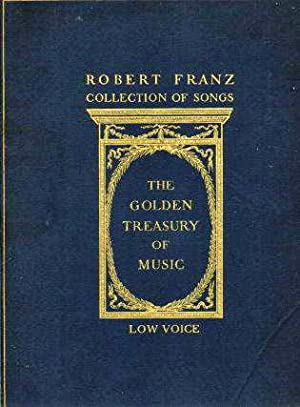 The Golden Treasury of Music: Franz, Robert