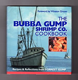 The Bubba Gump Shrimp Co. Cookbook. First Edition and First Printing