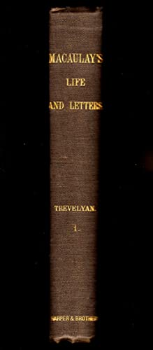 The Life and Letters of Lord MacAulay: Trevelyan, G. Otto