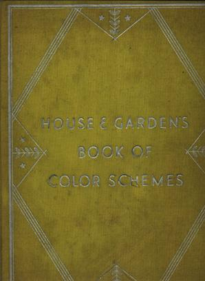 House and Garden's Book of Color Schemes: Wright Richardson &