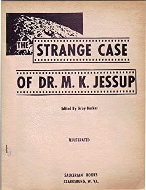 The Strange Case of Dr. M.K. Jessup: Barker, Gray (ed.)