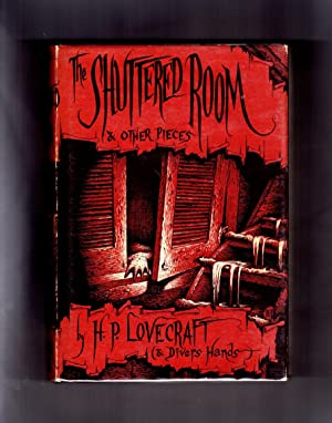 The Shuttered Room and Other Pieces /: Lovecraft, H.P. &