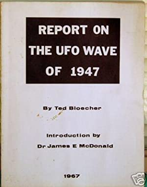 Report on the UFO Wave of 1947: Bloecher, Ted