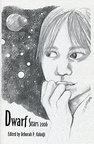 Dwarf Stars 2006: The best science fiction,: Kolodji, Deborah P.