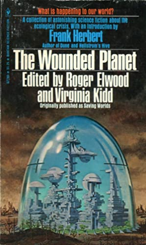 The Wounded Planet: Elwood, Roger &