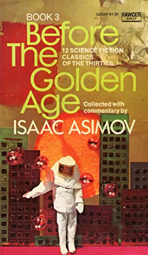 Before the Golden Age: A Science Fiction Anthology of the 1930s: Book 3