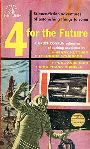 4 for the Future: Science Fiction Adventures of Astonishing Things to Come [Four for the Future]