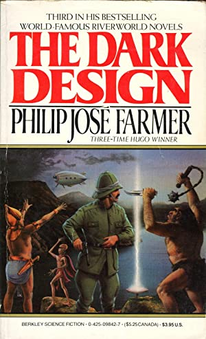 The Dark Design [Riverworld #3]: Farmer, Philip Jose