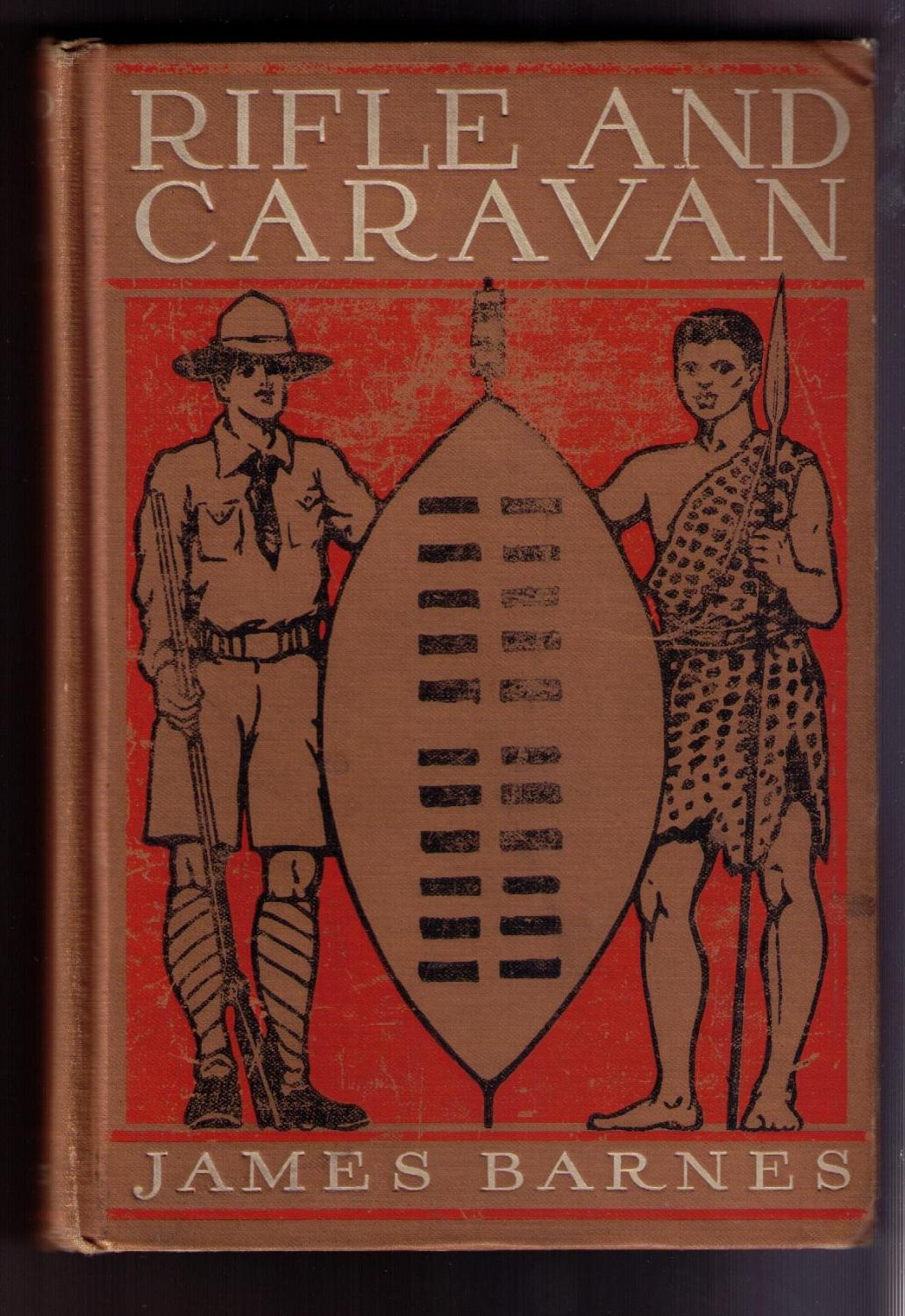 Rifle And Caravan; Or, Two Boys In East Africa Barnes, James Very Good Hardcover