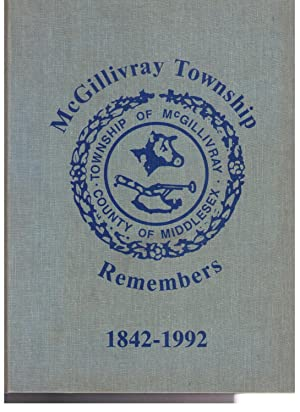 McGillivray Township Remembers 1842-1992