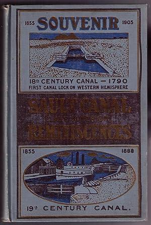 Semi-Centennial Reminiscences of the Sault Canal (Lake Superior) 1852-5: Harvey, S.V.E. & A.E.H. ...